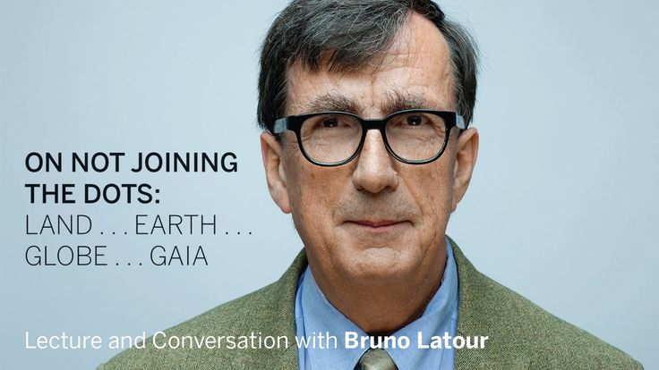 Bruno Latour | On Not Joining the Dots https://www.youtube.com/watch?v=wTvbK10ABPI