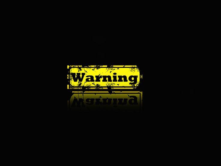 Warning Photograph: http://www.wallpaperspub.net/pre-warning-3103.htm #WarningText #WarningTextwallpapers #WarningTextphotograph #Warningsign