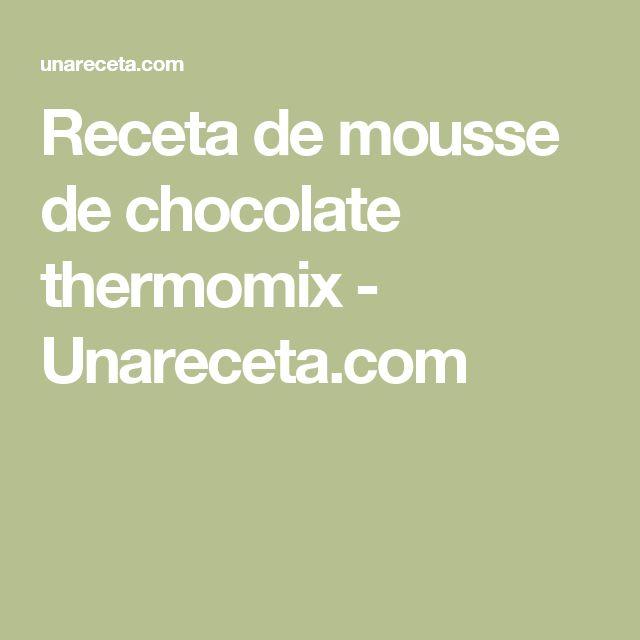 Receta de mousse de chocolate thermomix - Unareceta.com
