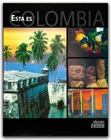 Esta es Colombia– Ediciones Gamma–Ediciones Gamma    http://www.librosyeditores.com/tiendalemoine/arquitectura/2249-this-is-colombia.html    Editores y distribuidores.