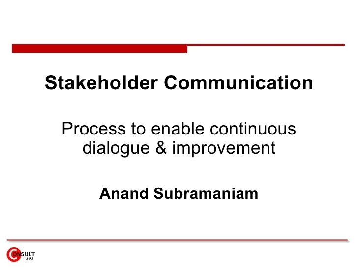 stakeholder-communication by Anand Subramaniam via Slideshare
