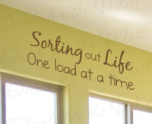 Sorting Out Life One Load at a Time - Funny Laundry room decor