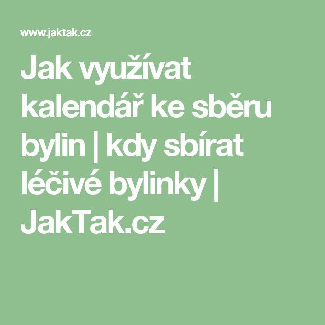 Jak využívat kalendář ke sběru bylin | kdy sbírat léčivé bylinky | JakTak.cz