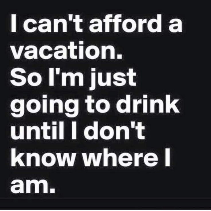 17 Best Funny Vacation Quotes On Pinterest Lol Funny Husband And Fails