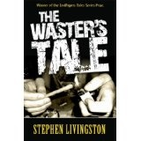 The Waster's Tale (a short story) (Kindle Edition)By Stephen Livingston