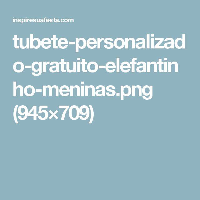 tubete-personalizado-gratuito-elefantinho-meninas.png (945×709)