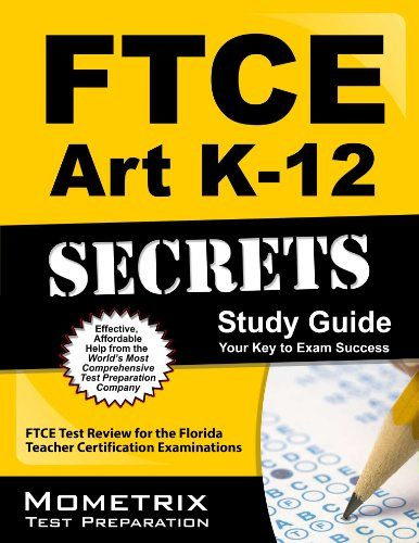 FTCE Art #K-12 Secrets Study Guide: FTCE Test Review for the Florida Teacher Certification Examinatio