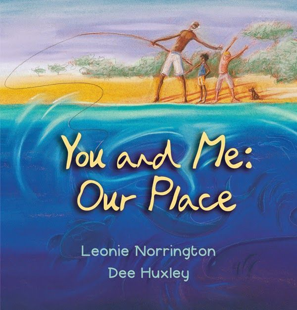 Australian Picture Books: You and Me: Our Place. I love it because it depicts a clear picture, to young readers, about how part of the aboriginal culture and Australian culture is now, not in the past.