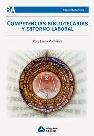 SOY BIBLIOTECARIO: Competencias bibliotecarias y entorno laboral