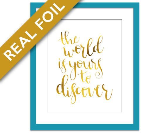 The World is Yours to Discover Gold Foil Print - Inspirational Travel Poster - Typography Poster - Gold Nursery Decor - Adventure Quote Art
