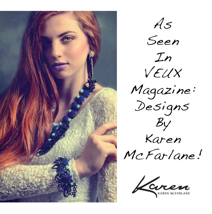 As Seen In Veux Magazine: Designs By Karen McFarlane! Honored to see such lavish use of my work! Thanks to: Model: Gabriella MacPherson Photography: Michele Taras Photography Makeup & Hair: Lisa Ann Torti Makeup Artist Necklace: http://www.jewellerybykaren.com/bo…/necklaces/necklace-1080n Bracelet: http://www.jewellerybykaren.com/bo…/bracelets/bracelet-1024b Earrings: http://jewellerybykaren.com/boutique/earrings/earrings-1030e