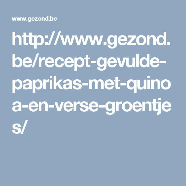 http://www.gezond.be/recept-gevulde-paprikas-met-quinoa-en-verse-groentjes/