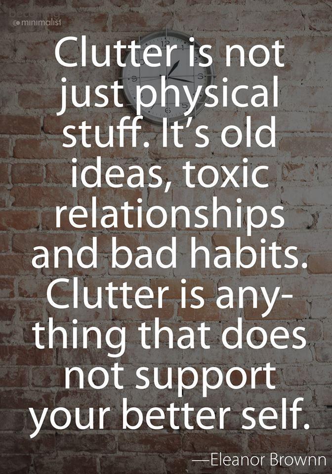 de-clutter you life                                                                                                                                                     More