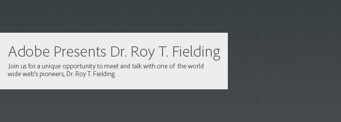Adobe Presents Dr. Roy T. Fielding - Pioneer of the World Wide Web - October 29 in Ottawa