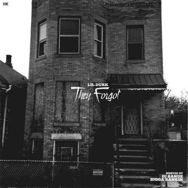 Mixtape: Lil Durk - They Forgot