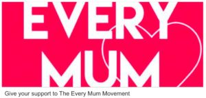 Give your support to the 'Every mum movement'