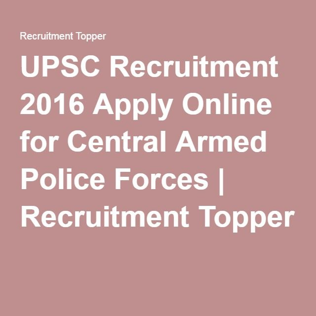 UPSC Recruitment 2016 Apply Online for Central Armed Police Forces | Recruitment Topper #upsc #upscNotification #upscNotification2016 #upsc-notification2016ApplyOnline