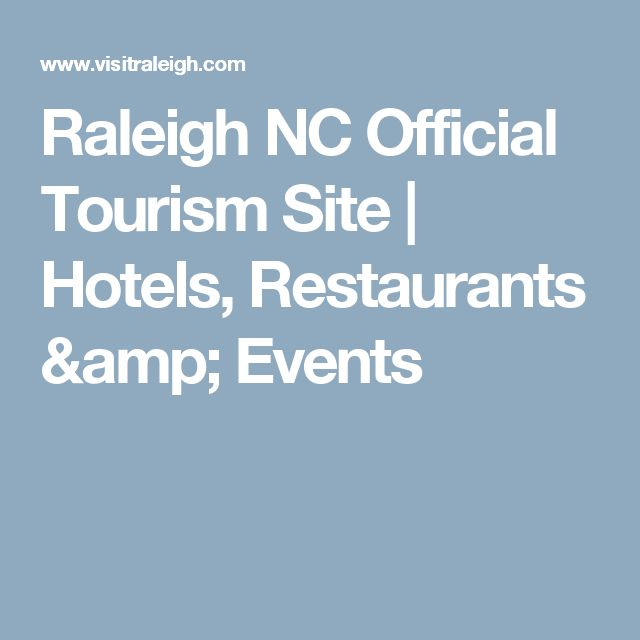 Raleigh NC Official Tourism Site | Hotels, Restaurants & Events