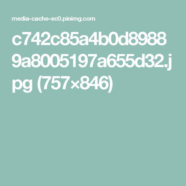 c742c85a4b0d89889a8005197a655d32.jpg (757×846)