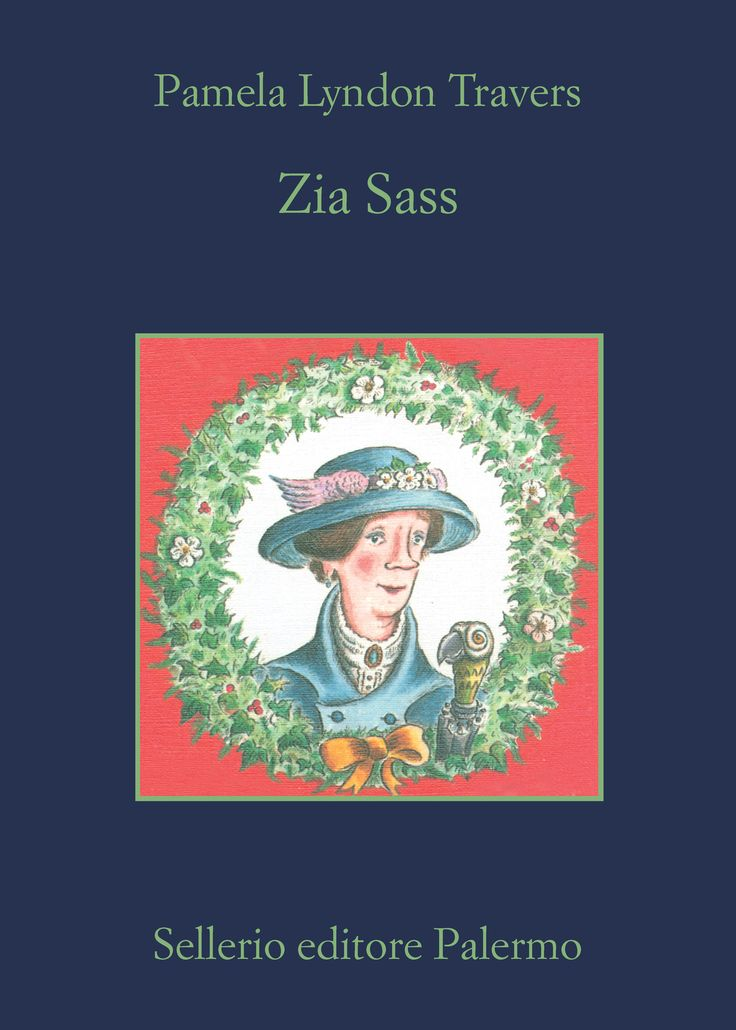 #ZiaSass di Pamela Lyndon #Travers «La lettura perfetta per tutti i fans di Mary Poppins» (The Independent).