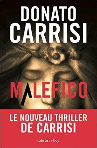 Amazon.fr - Malefico - Donato Carrisi - Livres