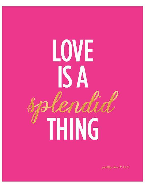 Love IS a Splendid Thing!