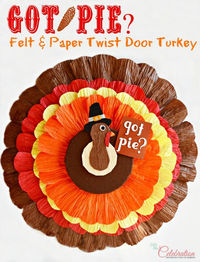 Got Pie? Big, bold, bright and Thanksgiving festive felt & paper twist turkey for the door or wall!