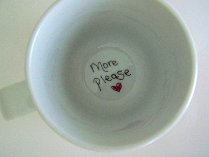Inspiration: write or draw something small on the bottom of a mug or cup with porcelain marker.
