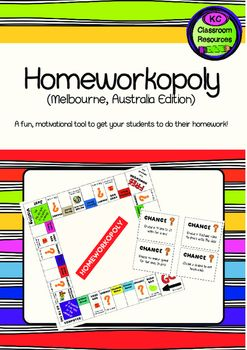 Ive used Homeworkopoly for a number of years as a motivational tool to encourage students to complete their homework. Students who completed their homework to a high standard got to play! I created a Melbourne, Australia version to be more relatable for my students (though really, it shouldn't matter where you're located).
