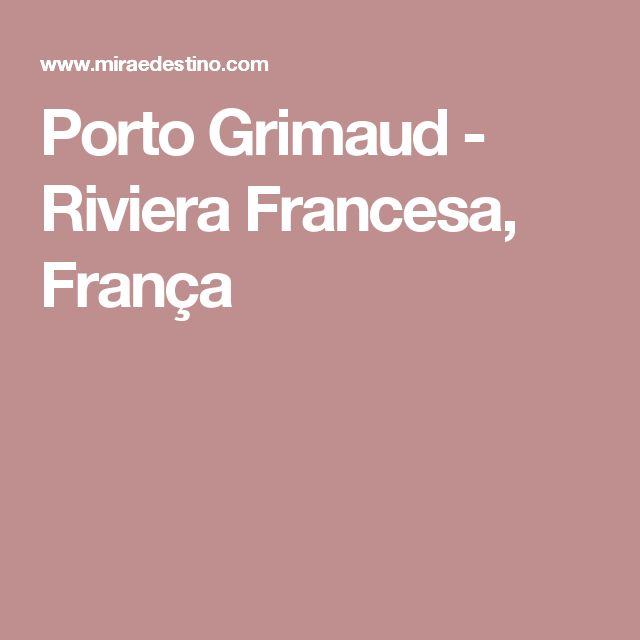 Porto Grimaud - Riviera Francesa, França