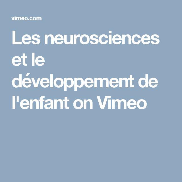 Les neurosciences et le développement de l'enfant on Vimeo