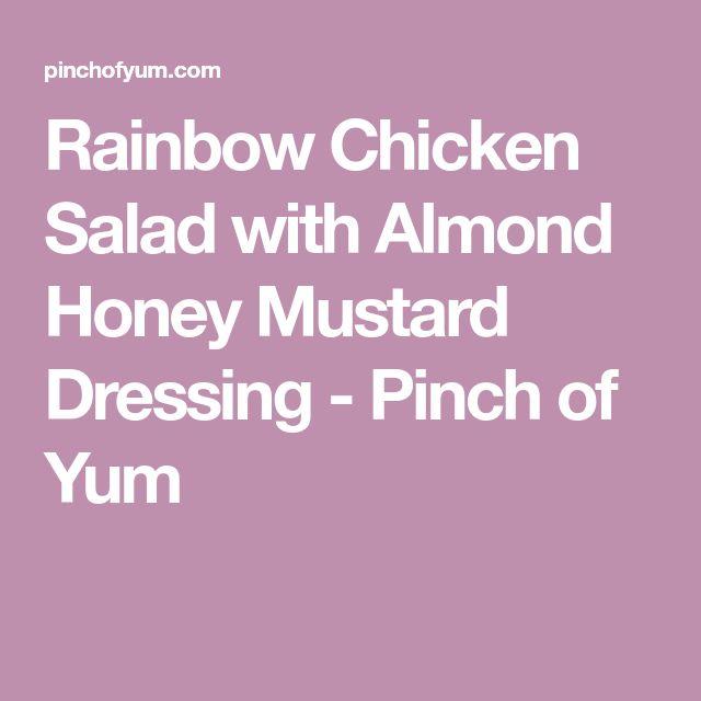 Rainbow Chicken Salad with Almond Honey Mustard Dressing - Pinch of Yum