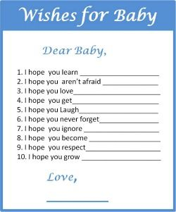 Wishes for baby printable. Different baby shower themes for different holidays. Have shower guests fill one out to be given to the little one when they get older. Lovely idea!