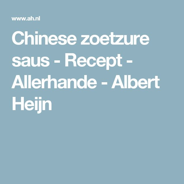 Chinese zoetzure saus - Recept - Allerhande - Albert Heijn