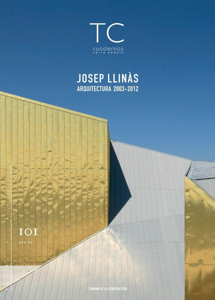 Josep Llinàs Carmona: arquitectura 2003-2012 / edición a cargo de Ricardo Marí de la Maza y Juan Marco Marco