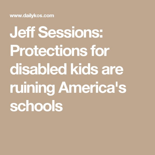 Jeff Sessions: Protections for disabled kids are ruining America's schools