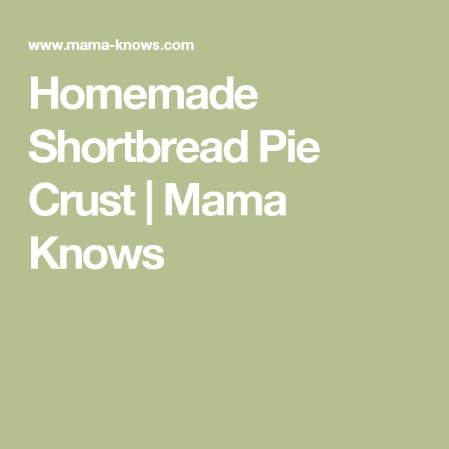 Homemade Shortbread Pie Crust | Mama Knows