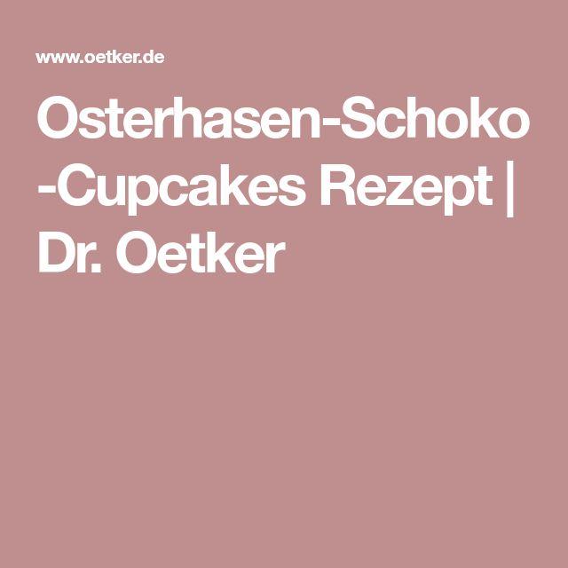 Osterhasen-Schoko-Cupcakes Rezept   Dr. Oetker