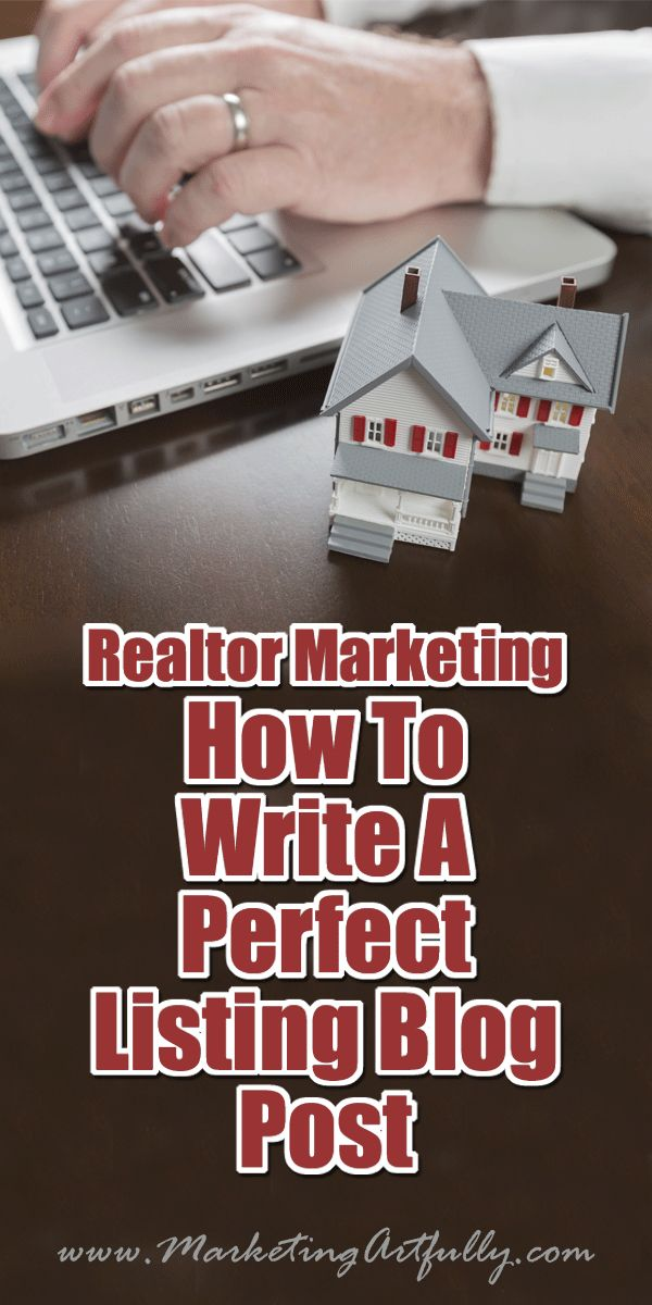 Realtor Marketing – How To Write A Perfect Listing Blog Post | Real Estate Blogging