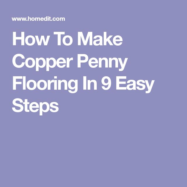 How To Make Copper Penny Flooring In 9 Easy Steps