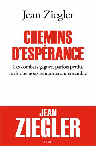 Chemins d'espérance - Jean Ziegler (2016)