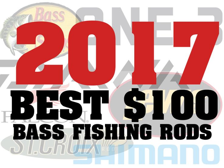 2017 Best $100 Bass Fishing Rods  Are you looking for a really good bang for your buck bass fishing rod? I am always on the lookout and have been trying to test out everything I can. Some of these models included in this list are not new for 2017 but have a few tweaks. Others are much newer lines to the market but not brands. You should also know I have only included rods that are $100. I havent gone above it (but some can be found for a little less on sale).  Additionally I have not…
