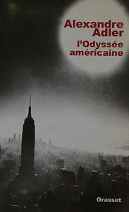 L'Odyssée Américaine, Alexandre Adler, Ed Grasset