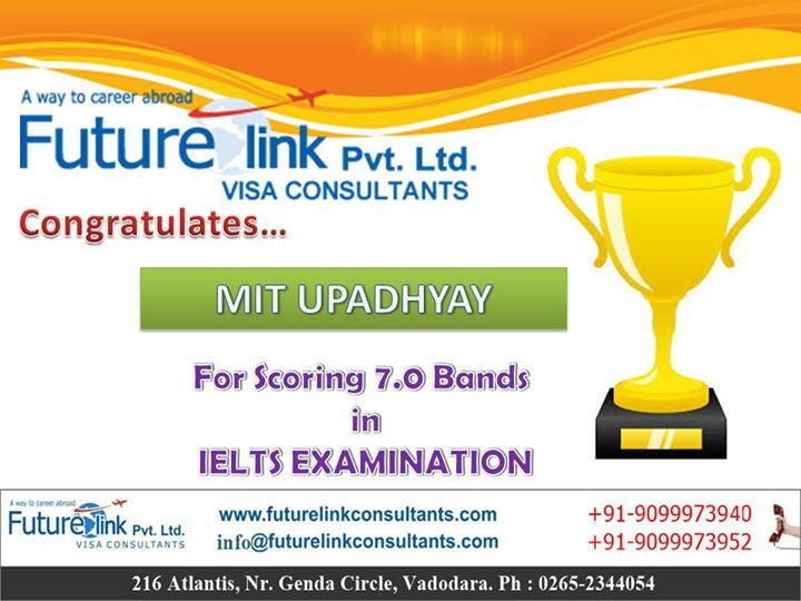 Future Link Consultants Wishes A Bright Future To Mit Upadhyay !  One-Stop Training Center for IELTS, TOEFL, GRE, GMAT, SAT etc ....  Visit us at : http://www.futurelinkconsultants.com/   Call us now : 9099973940 / 9099973952