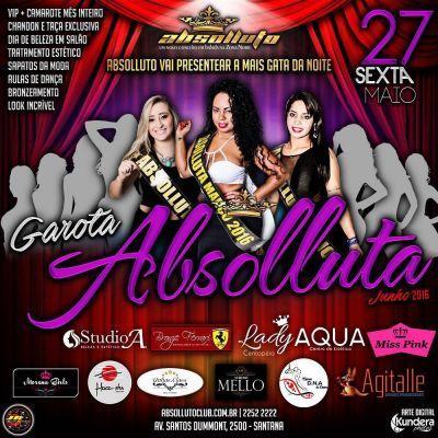 Absolluto Club | Garota Absolluta Hoje! A 4º edição do concurso mais comentado do momento!  http://www.baladassp.com.br/balada-sp-evento/Absolluto-Club/230