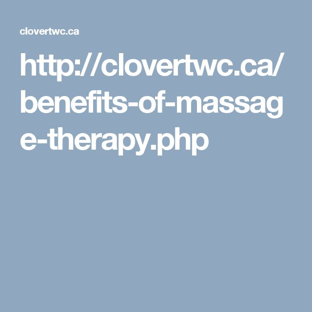 http://clovertwc.ca/benefits-of-massage-therapy.php