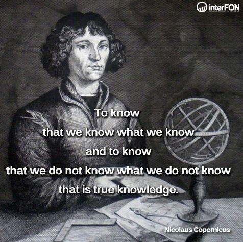 Nicolaus Copernicus #true #knowledge #know #quote #saying