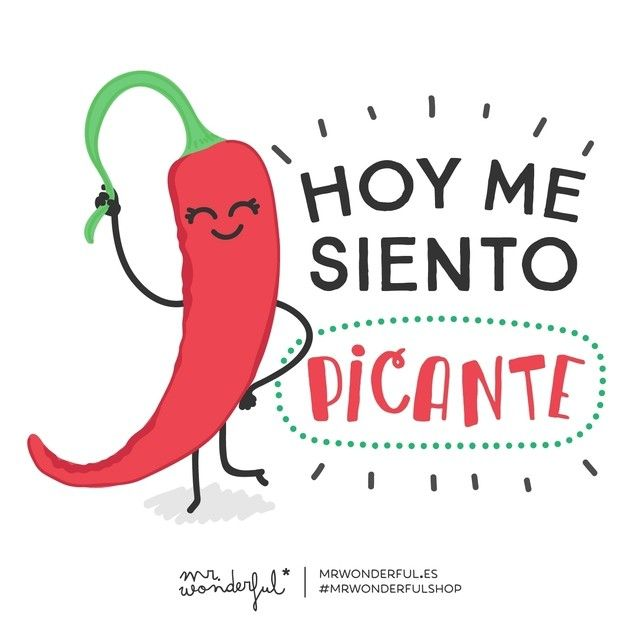 Hoy me siento picante #mrwonderful