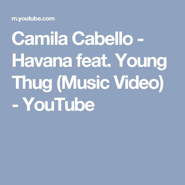 Camila Cabello - Havana feat. Young Thug (Music Video) - YouTube