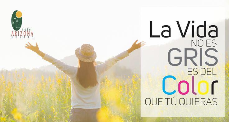 La vida NO es GRIS es del COLOR que tú quieras. #Cucuta #colombia #Frasemotivadora